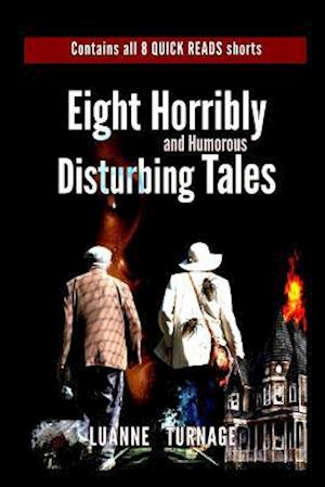 Eight Horribly Disturbing Tales af Luanne Turnage