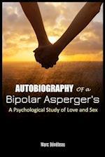 Autobiography of a Bipolar Asperger's