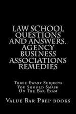 Law School Questions and Answers. Agency Business Associations Remedies