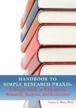 Handbook to Simple Research Praxis