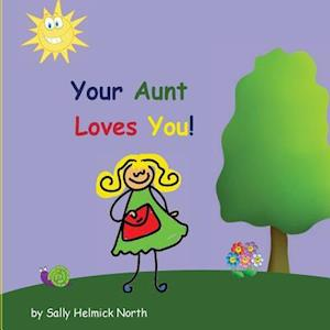 Your Aunt Loves You! af Sally Helmick North