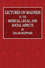 Lectures on Madness