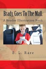 Brady, Goes to the Mall