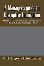 A Manager's Guide to Disruptive Innovation