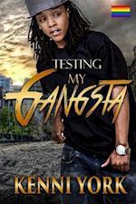 Testing My Gangsta