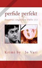Perfide Perfekt
