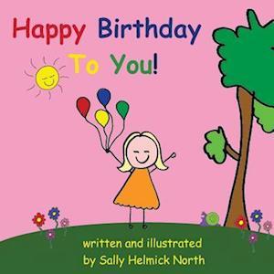 Bog, paperback Happy Birthday to You! (Girl Version) af Sally Helmick North