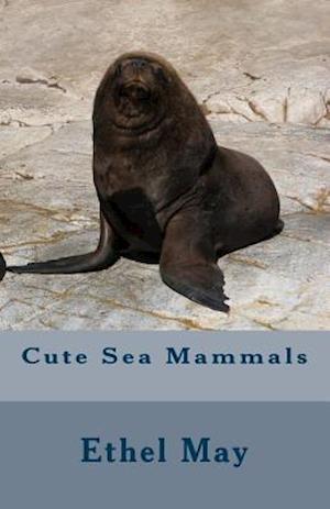 Cute Sea Mammals af Ethel May