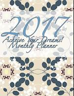 2017 Acheive Your Dreams! Monthly Planner