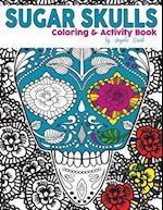Sugar Skulls Coloring and Activity Book