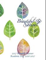 Beautiful & Natural 2017 Monthly Planner Academic Year 2016-2017