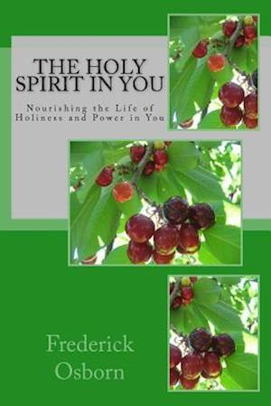 Bog, paperback The Holy Spirit in You af Frederick Osborn