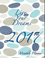 Live Your Dreams 2017 Monthly Planner