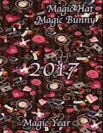 Magic Hat Magic Bunny- 2017 Is a Magic Year