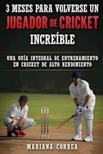 3 Meses Para Volverse Un Jugador de Cricket Increible