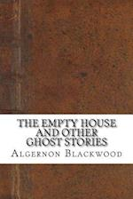 The Empty House and Other Ghost Stories