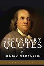 Legendary Quotes of Benjamin Franklin