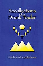Recollections of a Drunk Trader