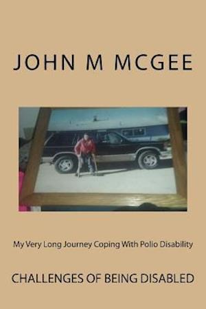 Bog, paperback My Very Long Journey Coping with Polio Disability af MR John M. McGee
