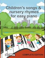 Children's Songs & Nursery Rhymes for Easy Piano, Complete Edition.