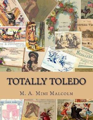 Bog, paperback Totally Toledo af M. a. Malcolm