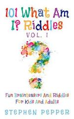 101 What Am I? Riddles - Vol. 1