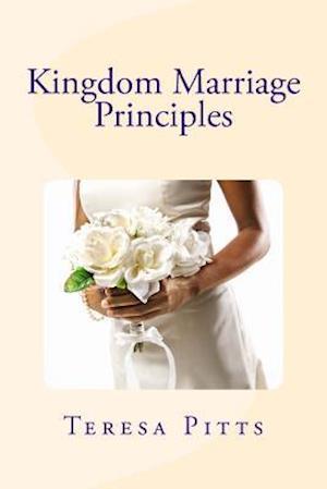 Bog, paperback Kingdom Marriage Principles af Teresa R. Pitts