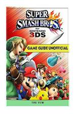 Super Smash Brothers for Nintendo 3ds Game Guide Unofficial
