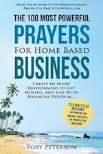 Prayer the 100 Most Powerful Prayers for Home Based Business 2 Amazing Bonus Books to Pray for Success & Investing