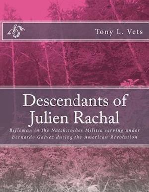 Descendants of Julien Rachal af Tony L. Vets