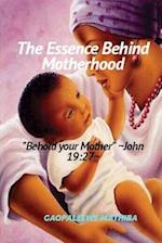 The Essence Behind Motherhood