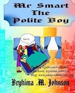 MR Smart the Polite Boy