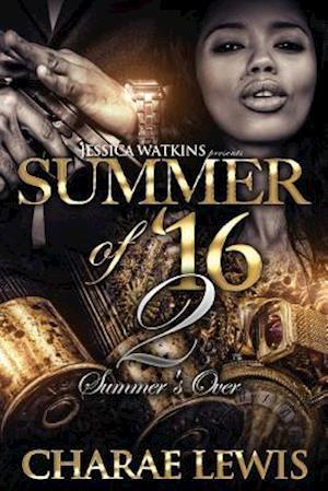 Summer of '16 - Part 2 af Charae Lewis