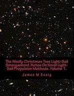 The Woolly Christmas Tree Light-Sail Smorgasbord. Notes on Novel Light-Sail Propulsion Methods. Volume 1.