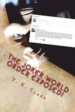 The Joker World Order Exposed!