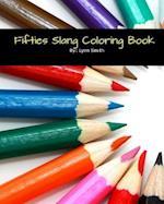 Fifties Slang Coloring Book
