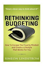 Rethinking Budgeting - How to Escape the Poverty Mindset and Create a Lifestyle
