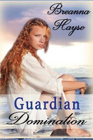 Guardian Domination af Breanna Hayse