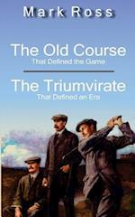 The Old Course / The Triumvirate