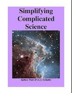 Simplifying Complicated Science Part 1