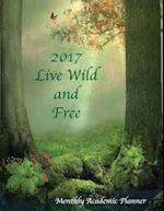 2017 Live Wild and Free Monthly Academic Planner