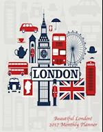 Beautiful London! 2017 Monthly Planner