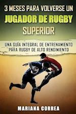 3 Meses Para Volverse Un Jugador de Rugby Superior