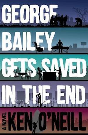 Bog, paperback George Bailey Gets Saved in the End af Ken O'Neill