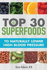 Top 30 Superfoods to Naturally Lower High Blood Pressure