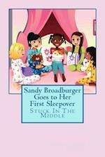 Sandy Broadburger Goes to Her First Sleepover