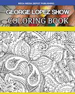 George Lopez Show Coloring Book