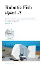 Robotic Fish Isplash-II