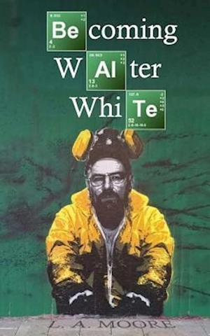 Bog, paperback Becoming Walter White af L. a. Moore