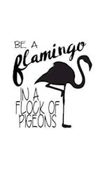 Be a Flamingo in a Flock of Pigeons, Notebook, Small Journal Series, 150p, 5x8